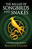 The Ballad of Songbirds and Snakes (A Hunger Games Novel) (The Hunger Games) (English Edition)