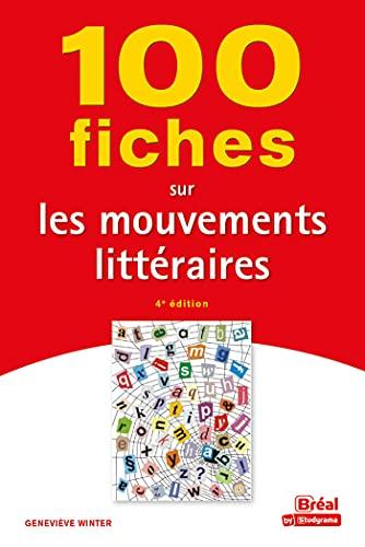 100 fiches sur les mouvements littéraires: 4e ÉDITION