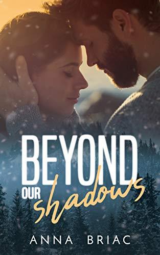 Beyond our shadows: Une romance 100% douceur et émotions