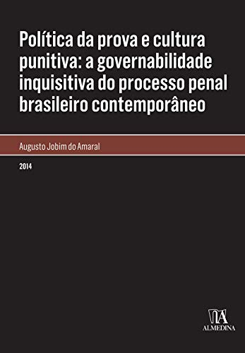 Policy of Evidence and Punitive Culture: The Inquisitive Governance of the Contemporary Brazilian Criminal Process (monographs)