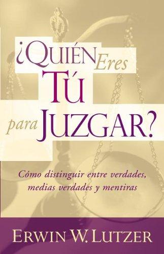 Quien Eres Tu Para Juzgar? (Who Are You to Judge?)