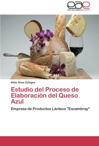 """Estudio del Proceso de Elaboración del Queso Azul: Empresa de Productos Lácteos """"Escambray"""""""