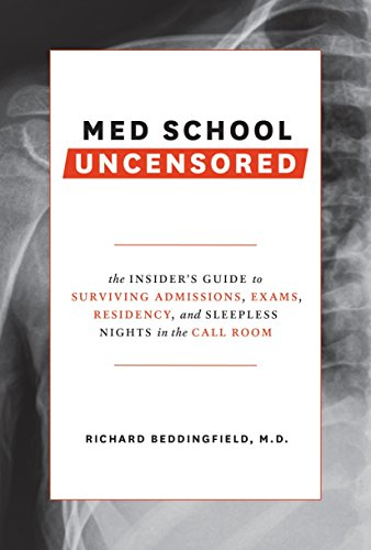 Med School Uncensored: The Insider's Guide to Surviving...