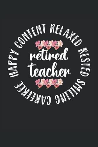 Cuaderno forrado del profesor retirado: Diario de jubilación para maestros de escuela, 120 páginas, 6 x 9 pulgadas, agradecimiento al maestro ... regalos para maestros jubilados para mujeres