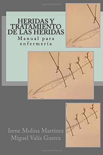 Heridas y Tratamiento de las heridas: Manual para enfermería
