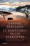 El santuario de los elefantes: Premio Azorín de Novela 2021...