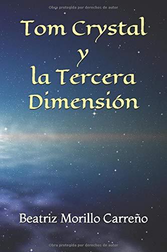 Tom Crystal y la Tercera Dimensión (Fantasy Worlds)