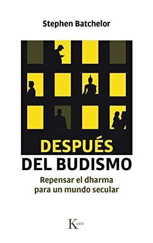 Después del Buddhism: Repensar el dharma para un mundo no secular