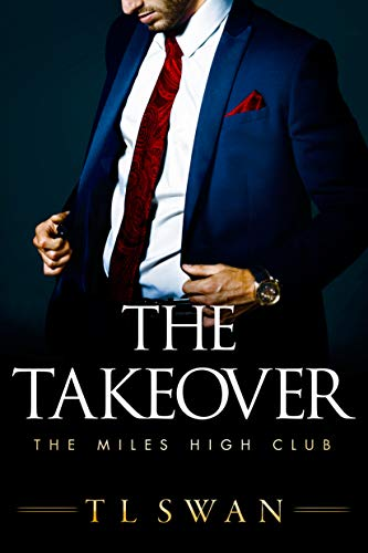 The Takeover (The Miles High Club Book 2) Kindle Edition