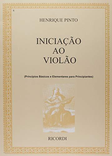 Iniciação ao Violão. Princípios Básicos e Elementares Para Principiantes - Volume 1