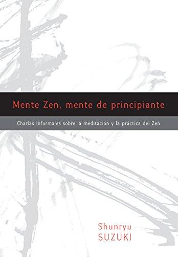 Mente Zen, Mente de Principiante (Zen Mind, Beginner's Mind): Charlas Informales Sobre La Meditaci[n