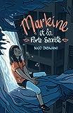 Markine et la Porte Secrète: Lecture roman jeunesse aventure - Dès 8 ans