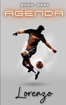 Agenda 2020 2021 Lorenzo: Agenda Scolaire Foot Personnalisable ⚽ Cadeau pour LORENZO ⚽ Prénom Agenda personnalisé   Journalier   Football   Garçon Ado   Collège Primaire Lycée Étudiant