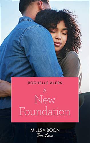 A New Foundation (Mills & Boon True Love) (Bainbridge House, Book 1) by [Rochelle Alers]