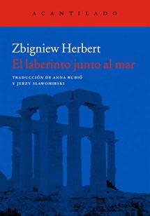 """""""El laberinto junto al mar"""", de Zbigniew Herbert (editorial Acantilado)."""