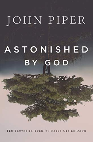 Image of Astonished by God: Ten Truths to Turn the World Upside Down