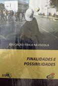 DVD Educação Física Na Escola - Finalidades e Possibilidades