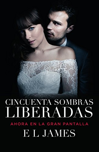 Cincuenta Sombras Liberadas: Fifty Shades Freed Mti - Edition (Media Tie-In)