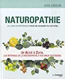 Naturopathie - Le livre de référence pour se soigner au naturel