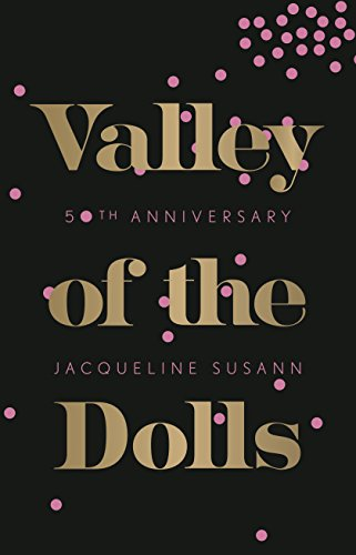 Valley of the Dolls: 50th Anniversary Edition Kindle Edition