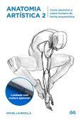 Artistic Anatomy 2: Cómo dibujar esquemáticamente el cuerpo humano