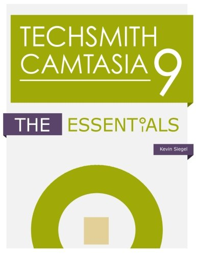 TechSmith Camtasia 9: The Essentials
