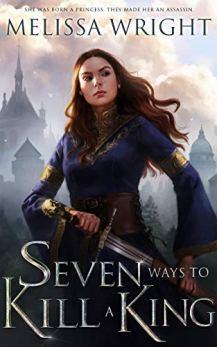 Seven Ways to Kill a King by [Melissa Wright]