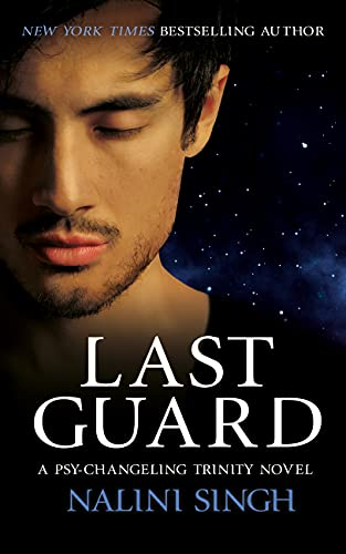 Last Guard: Book 5 (The Psy-Changeling Trinity Series) by [Nalini Singh]