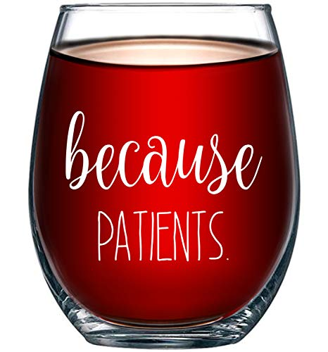Because Patients Funny Stemless Wine Glass 15oz - Unique...