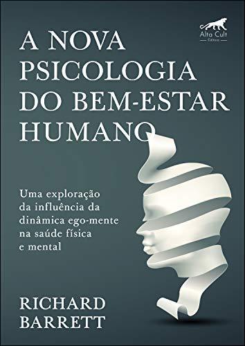 La nueva psicología del bienestar humano: una exploración de la influencia de la dinámica ego-mente en la salud física y mental