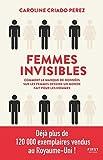 Femmes invisibles - Comment le manque de données sur les femmes dessine un monde fait...