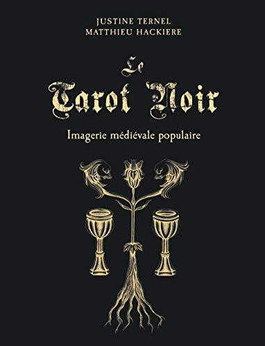 Le tarot noir : Imagerie médiévale populaire. Avec un tarot de 78 lames