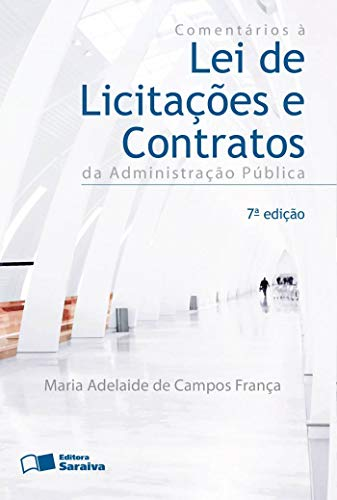 Comments on the public administration bidding and contract law - 7th edition of 2013