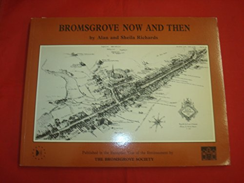 Bromsgrove Now And Then.
