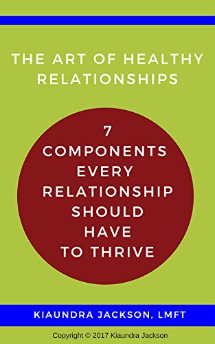 The-Art-of-Relationships-7-Components-Every-Relationship-Should-Have-to-Thrive-Kindle-Edition