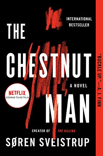The Chestnut Man: A Novel by [Soren Sveistrup]