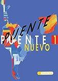 Puente nuevo / Lehrwerk für Spanisch als 3. Fremdsprache: Puente nuevo. Spanisches Unterrichtswerk für die 3. Fremdsprache: Puente nuevo: Schülerband 1: (Unidades 1 - 12)