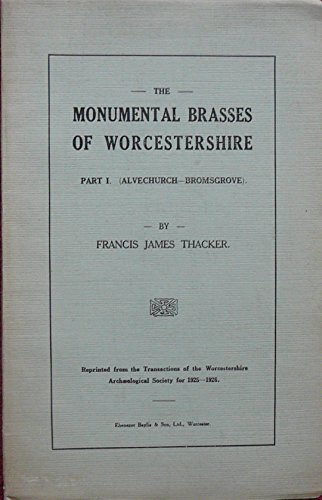 The Monumental Brasses of Worcestershire : Part 1, (Alvechurch - Bromsgrove).