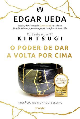 Kintsugi. O Poder de Dar a Volta por Cima