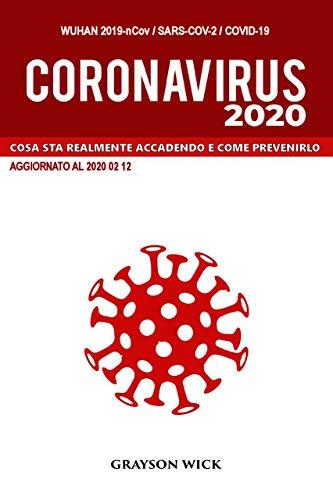Coronavirus 2020: Cosa sta realmente accadendo e come prevenirlo (versione italiana)
