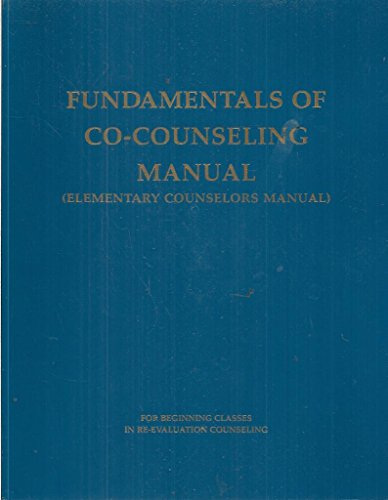 Fundamentals of Co-Counseling Manual: Elementary Counselors...