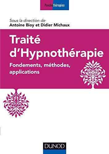 Traité d'hypnothérapie - Fondements,...