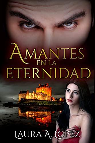 Amantes en la Eternidad de Laura A. López