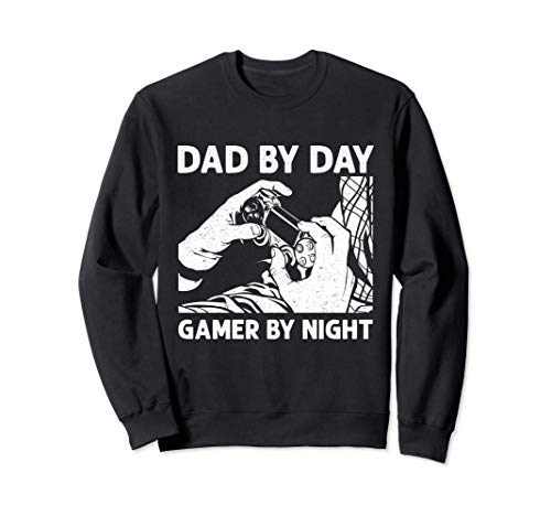Dad By Day Gamer By Night T-Shirt Funny Gift Tees Sweatshirt