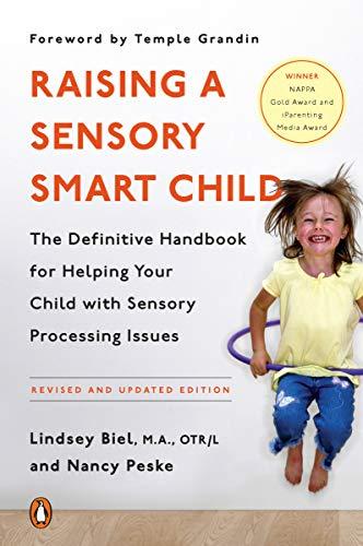 Raising a Sensory Smart Child: The Definitive Handbook for...