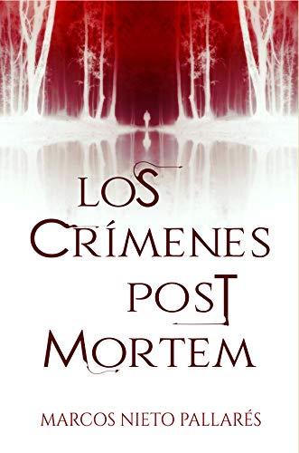 LOS CRÍMENES POST MORTEM: (Novela corta)