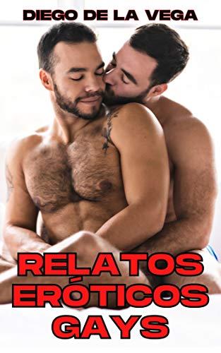 RELATOS ERÓTICOS GAYS de Sergio De La Vega