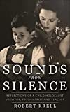 Sounds from Silence: Reflections of a Child Holocaust Survivor, Psychiatrist and Teacher (Jewish Children in the Holocaust Book 3)