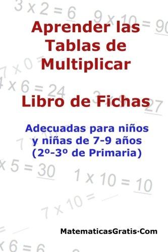 Aprender las Tablas de Multiplicar: Para niños y niñas de 7-9 años (2º-3º de Primaria): Volume