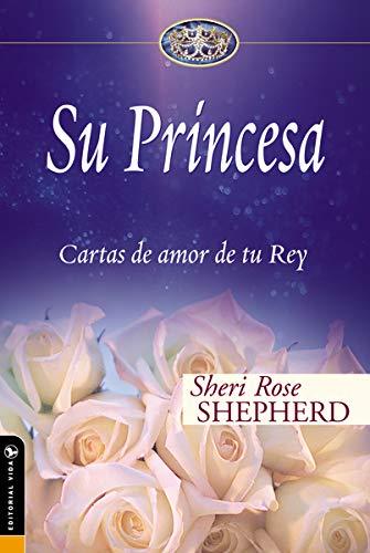 Su Princesa: Love Letters from Your King (Su Princesa Serie)